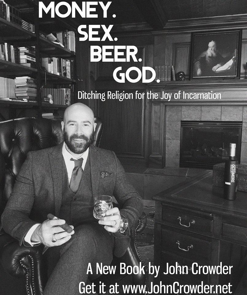 «Argent, sexe, bière, Dieu. Laisser tomber la religion pour la joie de l'incarnation».